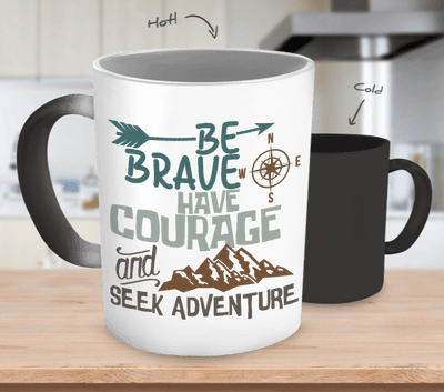 'Be Brave, Have Courage' Color - Changing Coffee Mug