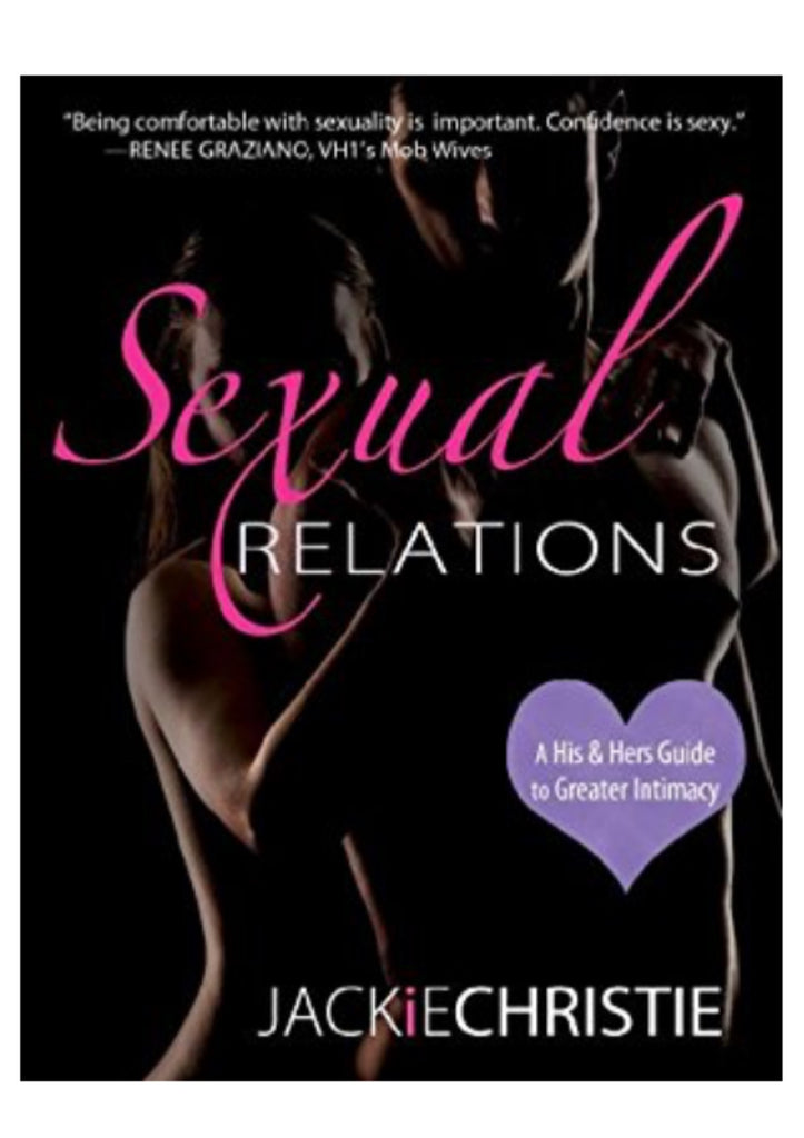 Sexual Relations' A His & Hers Guide to Finding greater intimacy!