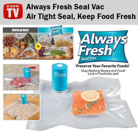 As Seen On TV Always Fresh Seal Vac Quick Easy Save Food Storage Bag Air Tight