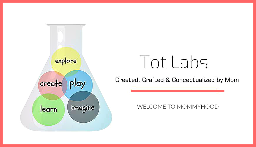 Tot Labs by Welcome to Mommyhood