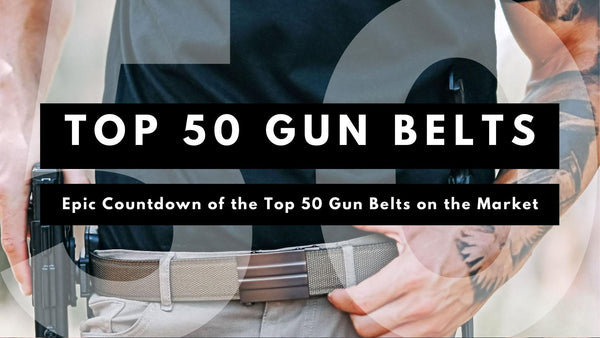 Top 50 Gun Belts on the Planet. The Ultimate Every Day Carry (EDC) Belt, Concealed Carry Belt, Tactical Belt, Range Belt, Battle Belt and Competition Shooting Belt.  Best Gun Belts of all time [2019]..