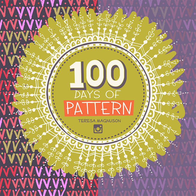 100 Days of Pattern by Teresa Magnuson