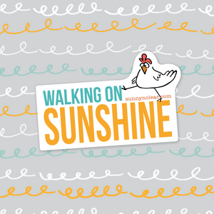 Sticker - Walking On Sunshine, Marching Chicken, Sunny & Clear