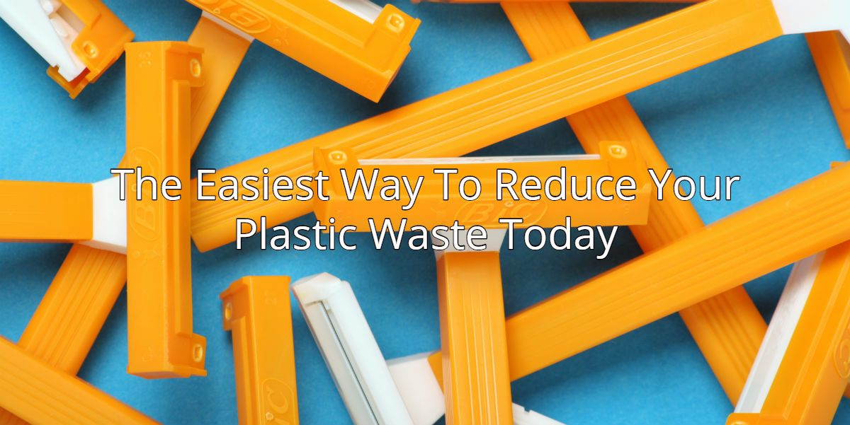 """a pile of plastic disposable razors with caption: """"The easiest way to reduce your plastic waste today"""""""
