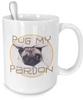 Image of Pug My Pardon Cute Pug Coffee Mug - Giftz Stop - 2