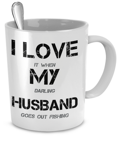 I Love My Husband (When He's Out Fishing) - Giftz Stop - 2