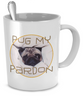 Image of Pug My Pardon Cute Pug Coffee Mug - Giftz Stop - 4