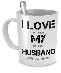 I Love My Husband (When He's Out Fishing) - Giftz Stop - 1