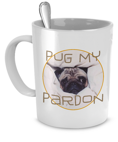 Pug My Pardon Cute Pug Coffee Mug - Giftz Stop - 3