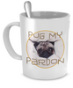 Image of Pug My Pardon Cute Pug Coffee Mug - Giftz Stop - 3