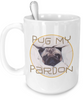 Image of Pug My Pardon Cute Pug Coffee Mug - Giftz Stop - 1