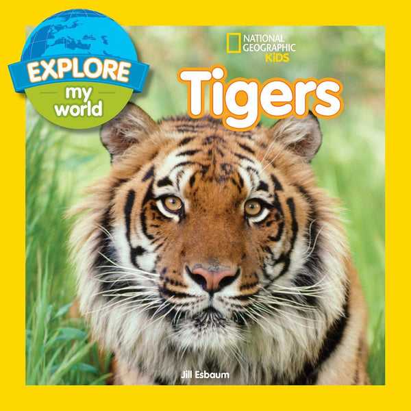 Explore My World: Tigers