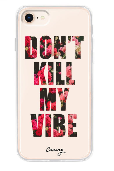 The Casery DONT KILL MY VIBE IPHONE 6, 6S, 7, 8 CASE - Fashion Landmarks