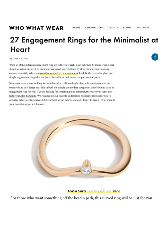 Who What Wear lists the Shahla Karimi Curve Ring with Pear in their article on engagement rings for the minimalist.