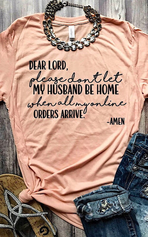 Please Don't Let My Husband Be Home Tee, S-3X!