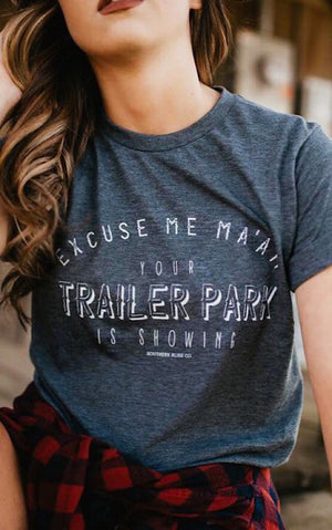 Your Trailer Park Is Showing Graphic Tee, S-3X!