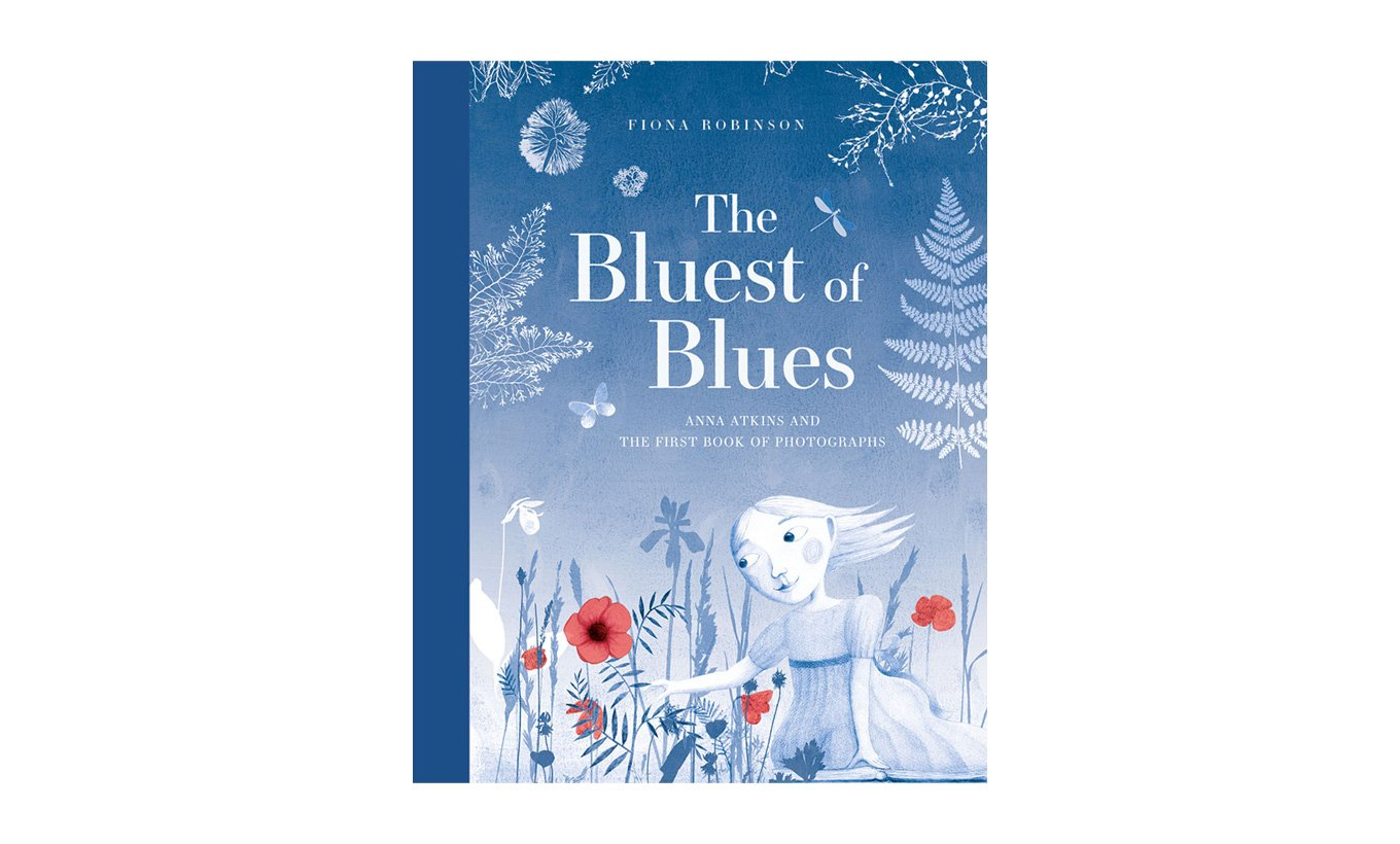 The Bluest of Blues: Anna Atkins & the First Book of Photographs