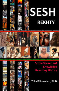 SESH Rekhty : Scribe Seeker's of Knowledge Rewriting History