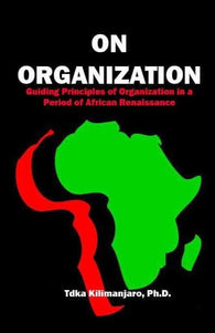 ON ORGANIZATION (Guiding Principles of Organization in a Period of African Renaissance)