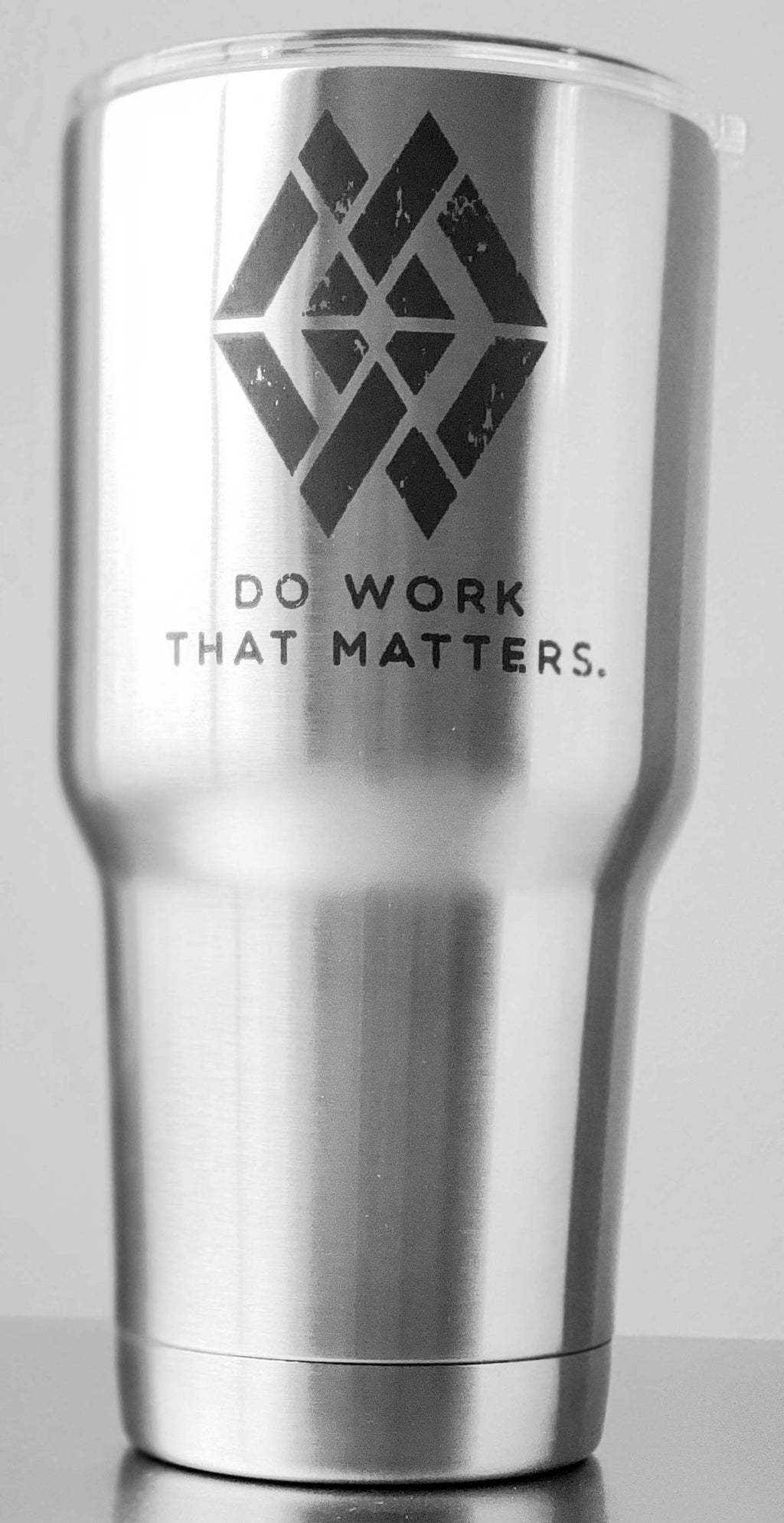 30 oz Tumbler - Do Work That Matters