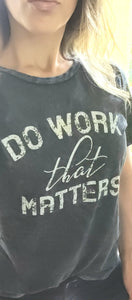 Ladies DWTM Crew Neck Tee - Do Work That Matters