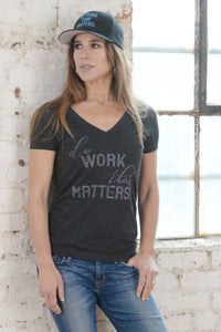 Do Work That Matters Ladies Deep V Neck Tee - Do Work That Matters