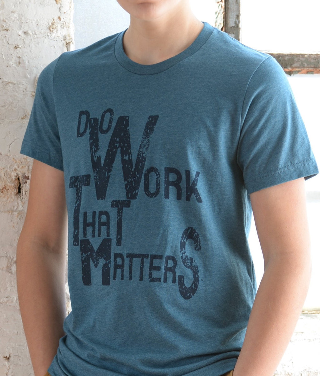 Do Work That Matters Tee - Do Work That Matters