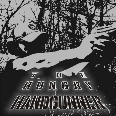 THE HUNGRY HANDGUNNER