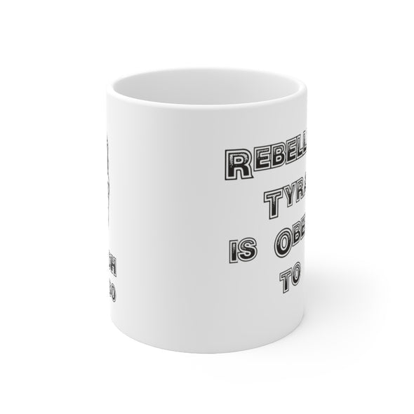 Rebellion to tyrants FULL30 Mug 11oz