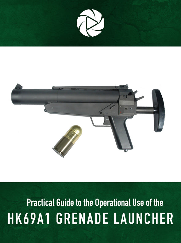 Practical Guide to the Operational Use of the HK69A1 Grenade Launcher