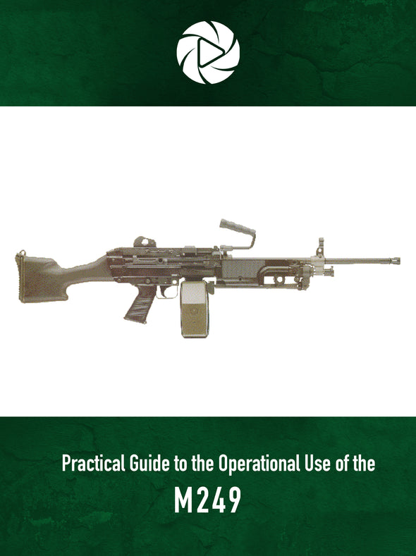 Practical Guide to the Operational Use of the M249