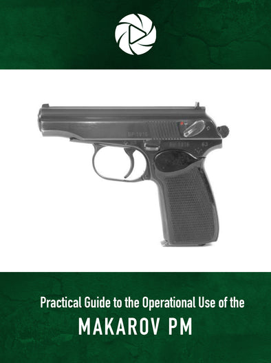 Practical Guide to the Operational Use of the Makarov PM
