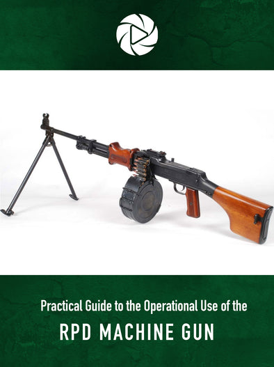Practical Guide to the Operational Use of the RPD Machine Gun