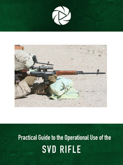 Practical Guide to the Operational Use of the SVD Rifle