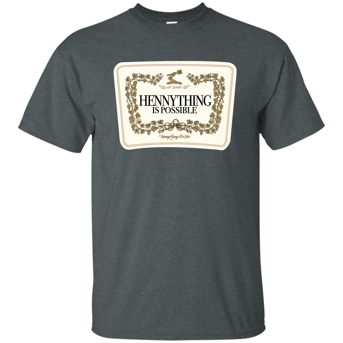 Hennything is Possible Label Tee ( Pick A Color )