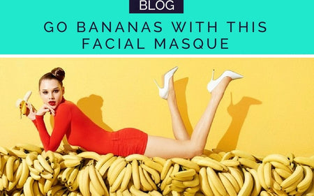 TRY THIS BANANAS FACIAL MASQUE RECEIPE