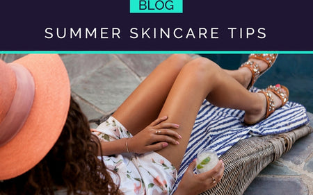 TAKE CARE OF YOUR SKIN THIS SUMMER