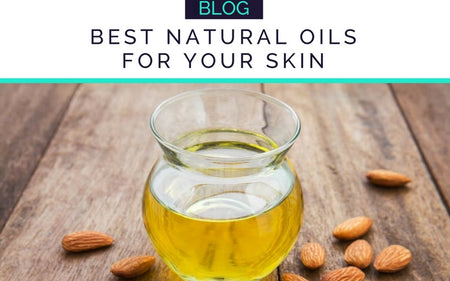 TRY THESE NATURAL OILS FOR YOUR SKIN