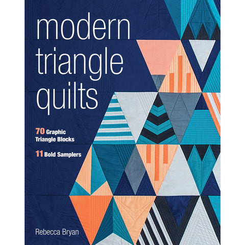 Modern Triangle Quilts: 70 Graphic Triangle Blocks - 11 Bold Samplers