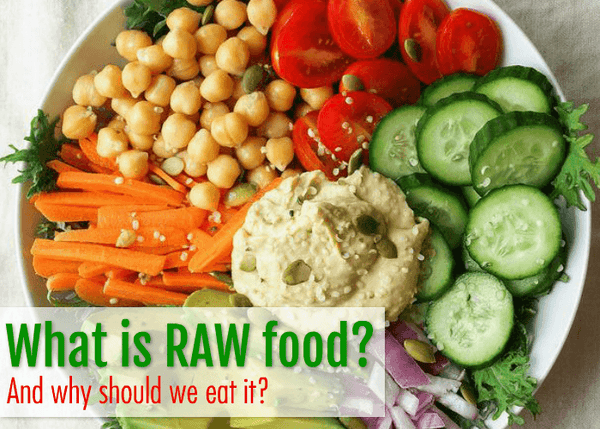 What is RAW food and why should we eat it?