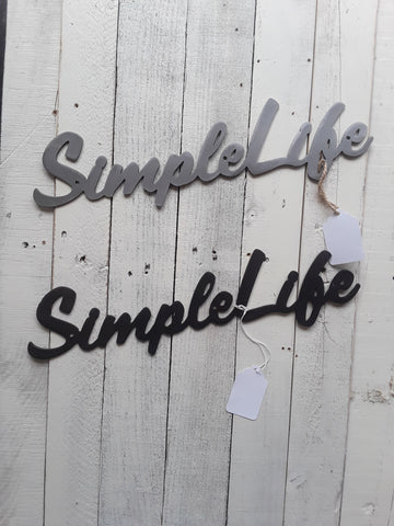 Simple Life Metal Sign