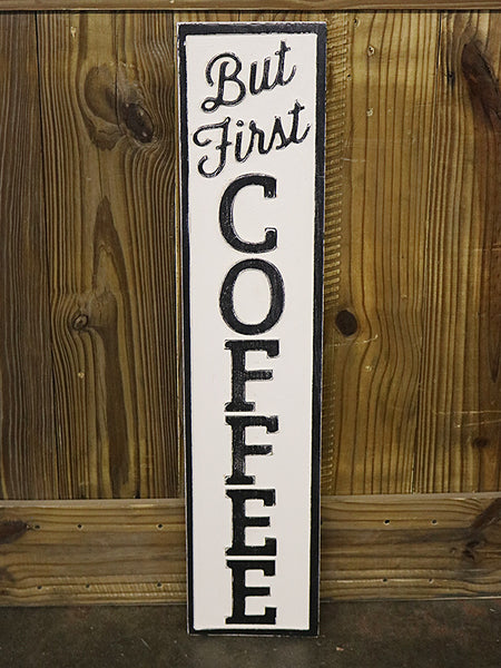 Reclaimed Wood But First Coffee Sign