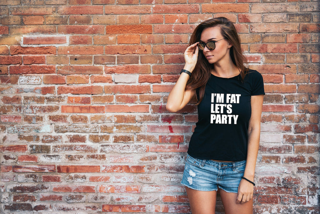 I'm Fat Let's Party Funny T Shirt