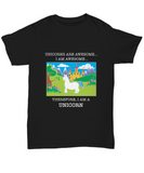 Unicorns are Awesome...  I Am Awesome...  Therefore, I am a Unicorn Funny T-Shirt