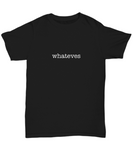 Whateves Funny T Shirt
