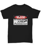 Warning Due To Price Increase on Ammo Do Not Expect a Warning Shot Funny TShirt
