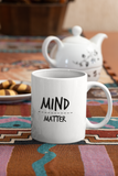 Mind Over Matter Funny Tea Mug