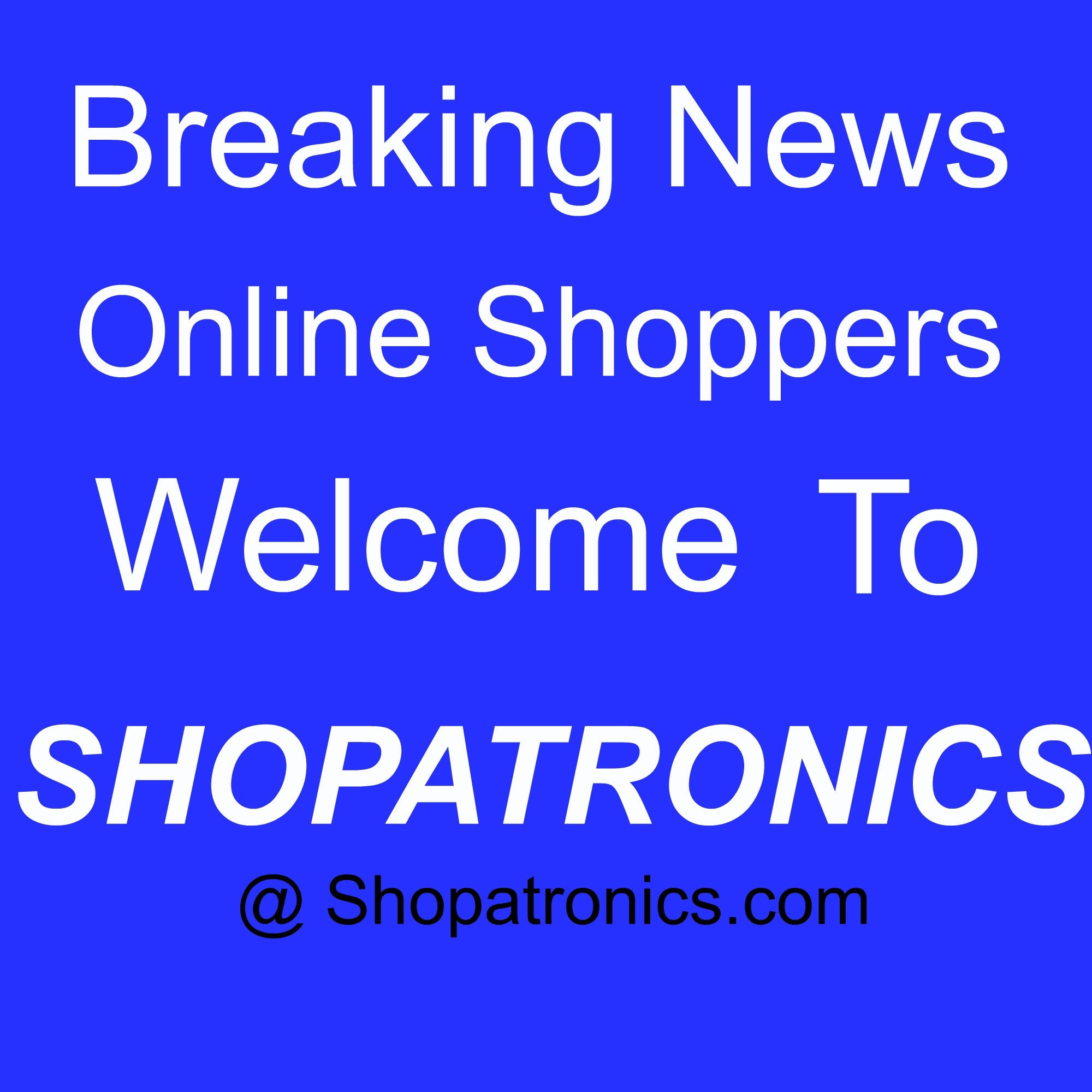 Hello & Welcome to Shopatronics