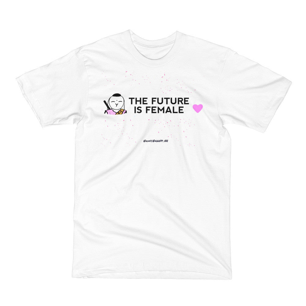 The Future is Female - T-Shirt - Bunny Buddha