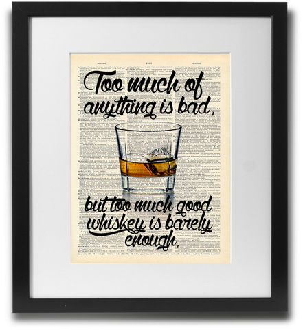 Too much of anything... (Whiskey)